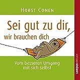 Sei gut zu dir, wir brauchen dich - Horst Conen