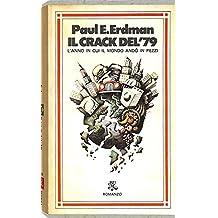 Il crack del '79 : L'anno in cui il mondo andò in pezzi. Romanzo