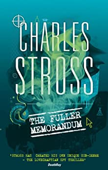 The Fuller Memorandum: Book 3 in The Laundry Files by [Stross, Charles]