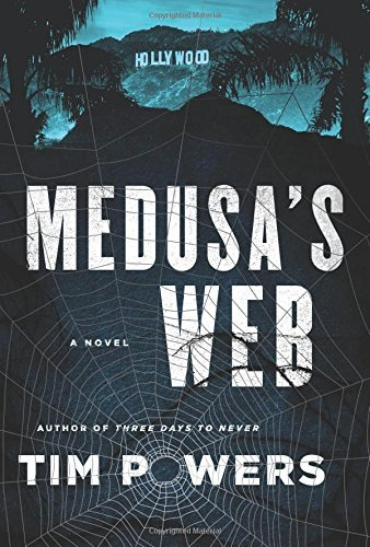 Medusa's Web: A Novel by Tim Powers (2016-01-19)