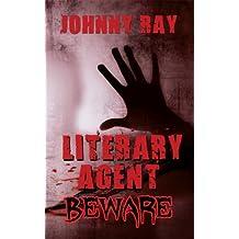 LITERARY AGENTS--BEWARE, AN INTERNATIONAL ROMANTIC THRILLER (psychological romance series Book 1)