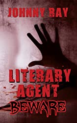 LITERARY AGENTS--BEWARE, AN INTERNATIONAL ROMANTIC THRILLER (psychological romance series Book 1)