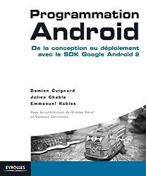 Programmation Android : De la conception au déploiement avec le SDK Google Android 2