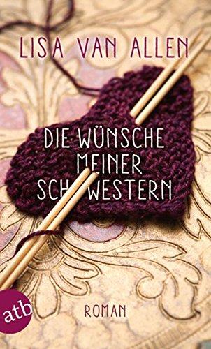 Die Wünsche meiner Schwestern: Roman (Thread Schwestern)