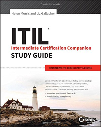 ITIL Intermediate Certification Companion Study Guide: Intermediate ITIL Service Lifecycle Exams