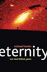 Eternity: Humanity's Next Billion Years (Macmillan Science)