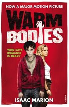 Warm Bodies (The Warm Bodies Series) di [Marion, Isaac]