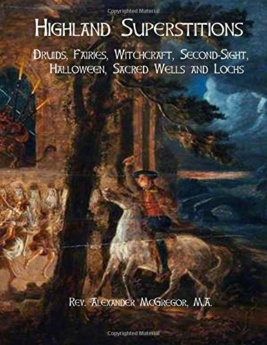 ns: Druids, Fairies, Witchcraft, Second-Sight, Halloween, Sacred Wells and Lochs ()