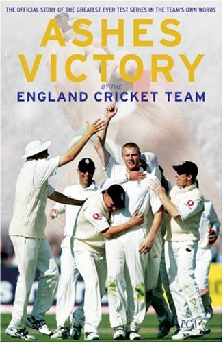 Ashes Victory: The Official Story of the Greatest Ever Test Series in the Team's Own Words por The England Cricket Team .