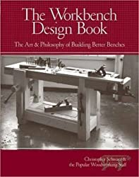 The Workbench Design Book: The Art & Philosophy of Building Better Benches by Christopher Schwarz (2011-04-18)