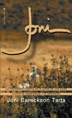Joni: La inolvidable historia de la lucha de una joven contra la cuadriplejía y la depresión