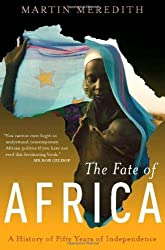 The Fate of Africa: A History of Fifty Years of Independence by Martin Meredith (2006-06-06)