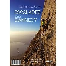 Escalades autour d'Annecy : 25 sites, 195 voies, 1060 longueurs, 12 highlines