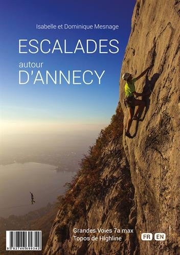 Escalades autour d'Annecy : 25 sites, 195 voies, 1060 longueurs, 12 highlines par (Broché - Mar 1, 2017)