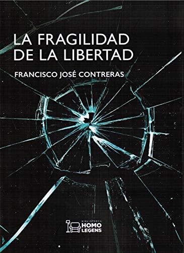 La fragilidad de la libertad por Francisco José Contreras
