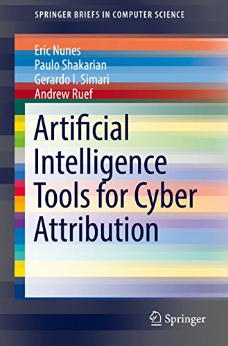 Artificial Intelligence Tools for Cyber Attribution (SpringerBriefs in Computer Science) di Paulo Shakarian