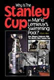 Why is the Stanley Cup in Mario Lemieux's Pool? by Kevin Allen (2000-10-01)