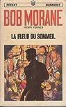 Bob Morane LA FLEUR DU SOMMEIL Reimpression Type 9 1970 par Vernes