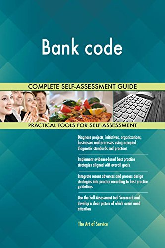 Bank code All-Inclusive Self-Assessment - More than 650 Success Criteria, Instant Visual Insights, Comprehensive Spreadsheet Dashboard, Auto-Prioritized for Quick Results
