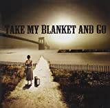 Songtexte von Joe Purdy - Take My Blanket and Go