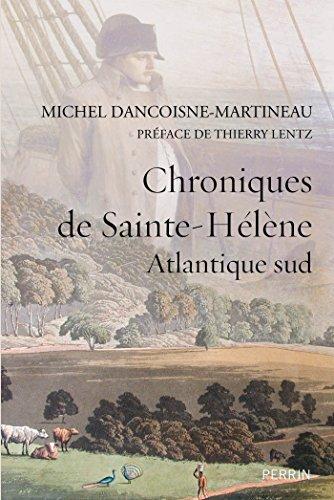 Chroniques de Sainte-Hélène par Michel DANCOISNE-MARTINEAU