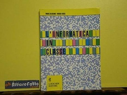 ART 5.687 LIBRO L'INFORMATICA IN CLASSE DI VANDA CALISSANO E MARIA CIOCIA 1990