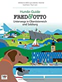 FRED & OTTO unterwegs in Oberösterreich und Salzburg: Hunde-Guide