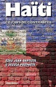 Haïti, ce pays de contrastes par Esau Jean-Baptiste
