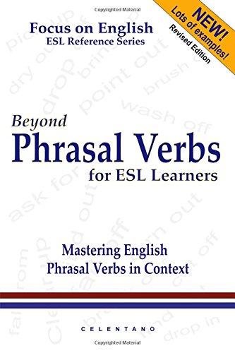 Beyond Phrasal Verbs: Mastering Phrasal Verbs in Context por Thomas Celentano