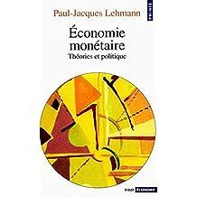 Economie monétaire.Théories et politique