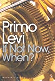 If Not Now, When? (Penguin Modern Classics)