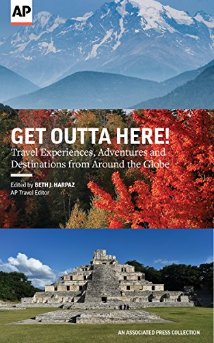 Get Outta Here!: Travel Experiences, Adventures and Destinations from Around the Globe (English Edition)