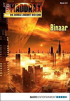 Maddrax - Folge 417: Binaar (German Edition) by [Fröhlich, Oliver, Binder, Wolf]