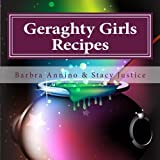 Geraghty Girls Recipes: Food, Potions, Spells, Charms, and Stories from Amethyst (The Stacy Justice Series) by Barbra Annino (2014-08-30)