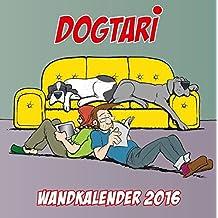 Dogtari: Herrschaftszeiten (Wandkalender 2016)