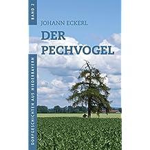 Der Pechvogel (Dorfgeschichten aus Niederbayern 2)