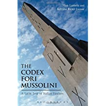 The Codex Fori Mussolini: A Latin Text of Italian Fascism (Bloomsbury Studies in Classical Reception)
