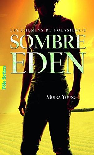 Les chemins de poussière, II:Sombre Eden