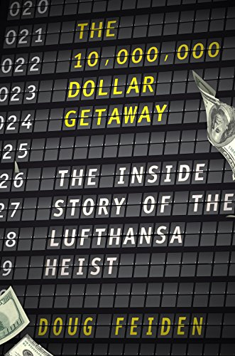 The ten million dollar getaway the inside story of the lufthansa the ten million dollar getaway the inside story of the lufthansa heist by feiden fandeluxe Images