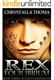 Rex Equilibrium (Elei's Chronicles Book 3) (English Edition)