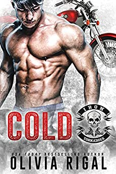 Cold: Iron Tornadoes MC Romance by [Rigal, Olivia]