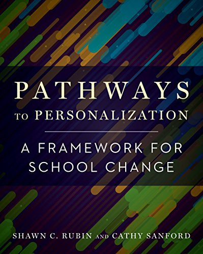 Pathways to Personalization: A Framework for School Change