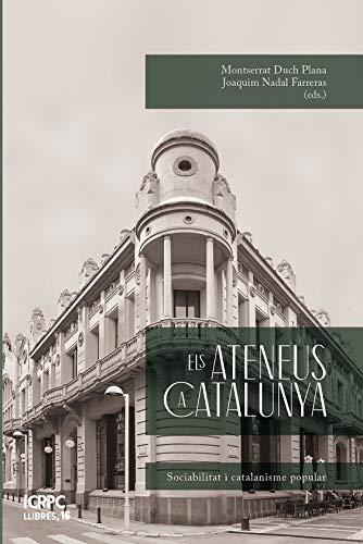 Ateneus a Catalunya,Els (Publicacions de l'Institut Català de Recerca en Patrimoni Cultural (ICRPC))