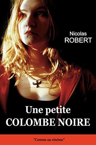 UNE PETITE COLOMBE NOIRE par Nicolas Robert