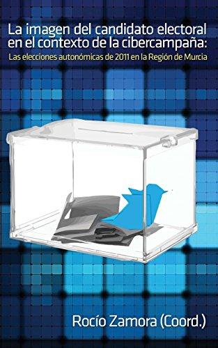 La imagen del candidato electoral en el contexto de la cibercampaña: Las elecciones autonómicas de 2011 en la Región de Murcia