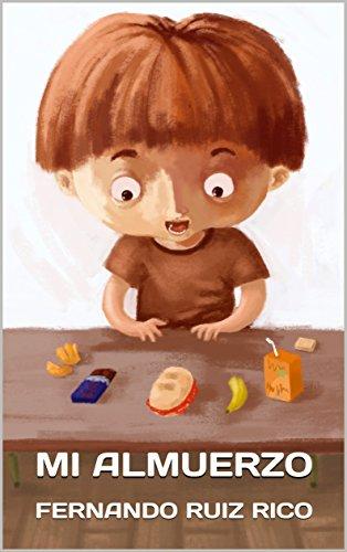 Mi almuerzo: Cuento infantil bilingüe español-inglés (Cuentos solidarios con valores nº 4)