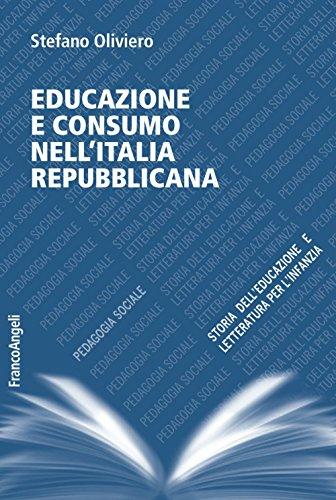 scaricare ebook gratis Educazione e consumo nell'Italia repubblicana PDF Epub