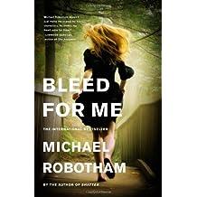 Bleed for Me (Joseph O'Loughlin) by Michael Robotham (2012-02-27)