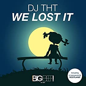 DJ THT-We Lost It