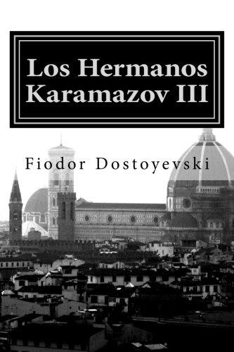 Los Hermanos Karamazov: Tercera Parte: Volume 3 por Fiodor Dostoyevski